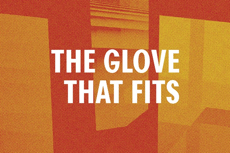 The Glove That Fits –